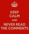 keep-calm-and-never-read-the-comments.png